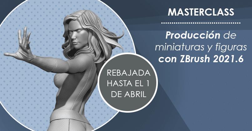 Masterclass de producción de figuras y miniaturas con ZBrush